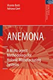 ANEMONA: A Multi-agent Methodology for Holonic Manufacturing Systems (Springer Series in Advanced Manufacturing) (English Edition)