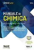 Manuale di chimica per i test di ammissione medico-sanitari. Manuale per la preparazione ai test di ingresso a Medicina, Odontoiatria, Professioni ... online. Con software di simulazione