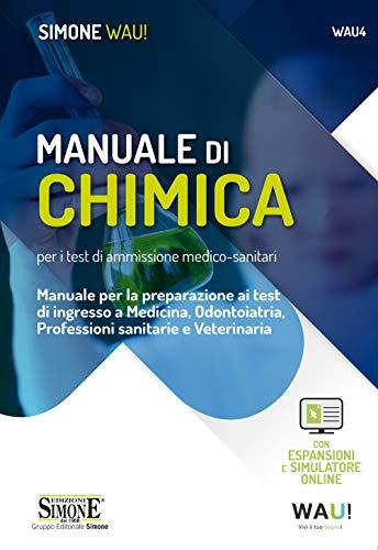 Manuale di chimica per i test di ammissione medico-sanitari. Manuale per la preparazione ai test di ingresso a Medicina, Odontoiatria, Professioni sanitarie e Veterinaria