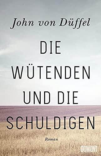 Buchseite und Rezensionen zu 'Die Wütenden und die Schuldigen: Roman' von John von Düffel
