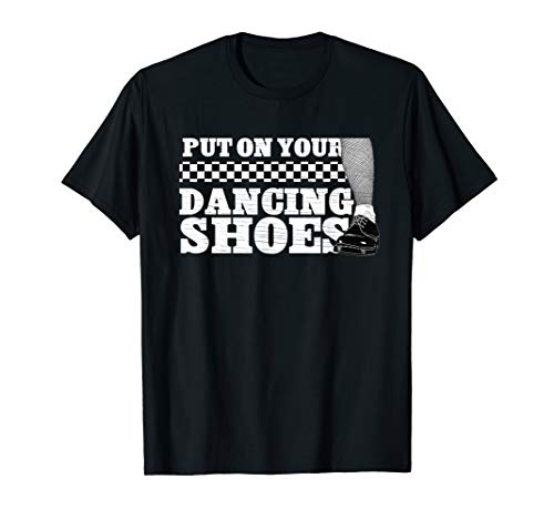 Put On Your Dancing Shoes Ska 2 Tone T-shirt for Men