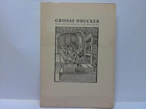Grosse Drucker von Gutenberg bis Bodoni