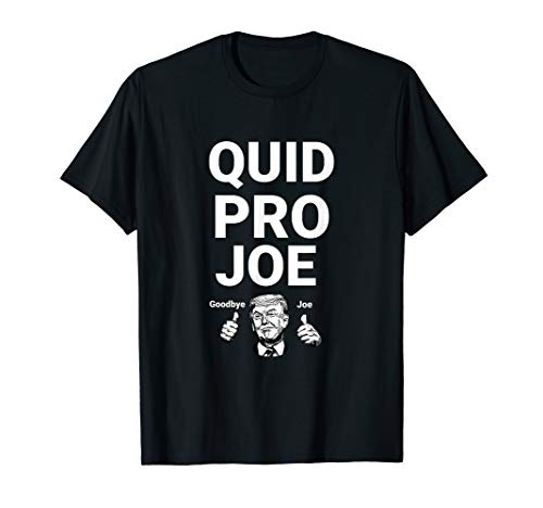Quid Pro Joe Biden Vs Donald Trump 2020 President Election T-Shirt