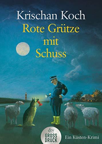 Rote Grütze mit Schuss: Ein Küsten-Krimi (Thies Detlefsen & Nicole Stappenbek, Band 1)