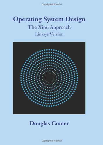 Operating System Design: The Xinu Approach, Linksys Versionの詳細を見る