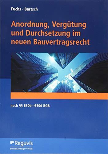 Anordnung, Vergütung und Durchsetzung im neuen Bauvertragsrecht: nach §§ 650b-650d BGB