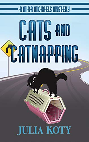 Cats and Catnapping: A Mira Michaels Mystery (Mira Michaels Cozy Mysteries Book 1) by [Julia Koty]