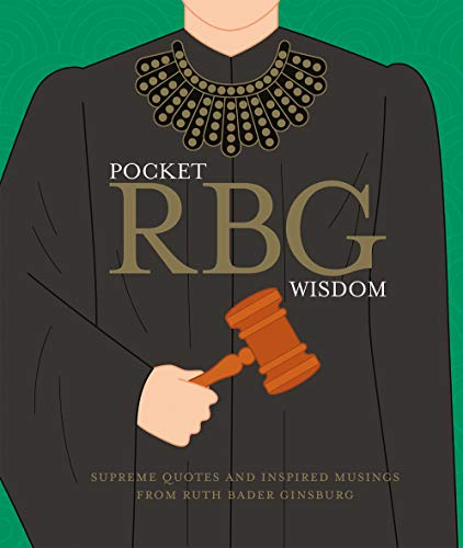 Pocket RBG Wisdom: Supreme Quotes and Inspired Musings from Ruth Bader Ginsburg (Pocket Wisdom)