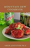 Mountain Dew Cookbook: Amazing Recipes