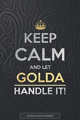Golda: Keep Calm And Let Golda Handle It - Golda Name Custom Gift Planner Calendar Notebook Journal