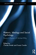 Rhetoric, Ideology and Social Psychology: Essays in honour of Michael Billig (Explorations in Social Psychology)