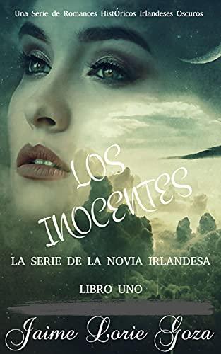 LOS INOCENTES: Una Serie de Romances Históricos Irlandeses Oscuros (LA SERIE DE LA NOVIA IRLANDESA nº 1) (Spanish Edition)