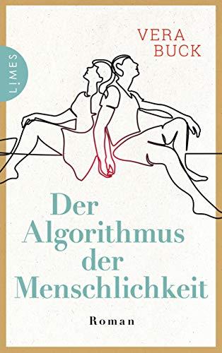 Buchseite und Rezensionen zu 'Der Algorithmus der Menschlichkeit: Roman' von Vera Buck