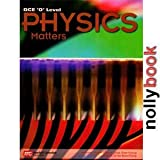 Physics Matters (GCE 'O' Level)