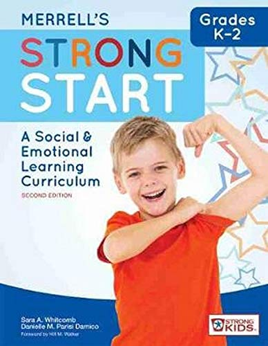 Merrell's Strong Start--Grades K-2 (A Social and Emotional Learning Curriculum)