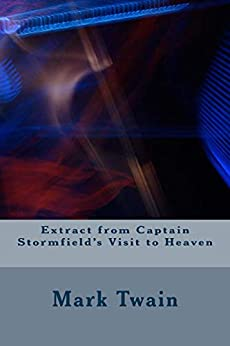 Extract From Captain Stormfield's Visit ToHeaven by [Mark twain]