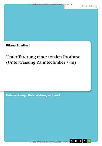 Unterfütterung einer totalen Prothese (Unterweisung Zahntechniker / -in)