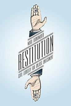Restitution: Civil Liability for Unjust Enrichment by [Ward Farnsworth]