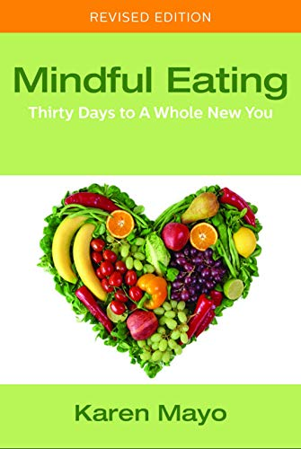 Mindful Eating: Thirty Days to A Whole New You (English Edition)