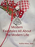 Modern Fairytales: All about the wonderful life (English Edition)