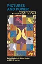 Pictures and Power: Imaging and Imagining Frederick Douglass 1818-2018 (Liverpool Studies in International Slavery LUP)