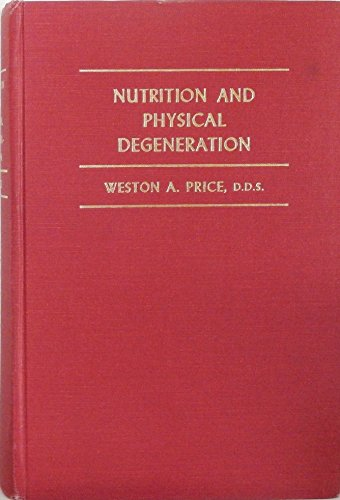Nutrition & Physical Degeneration
