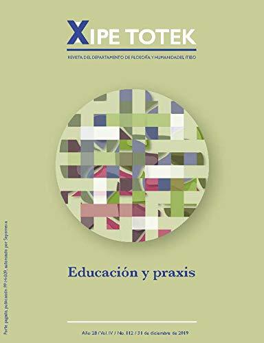 Educación y praxis (Xipe totek 112) (Spanish Edition)