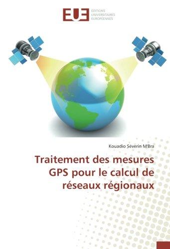 Traitement des mesures GPS pour le calcul de réseaux régionaux (OMN.UNIV.EUROP.)