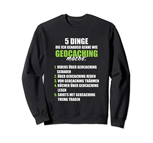 Geocacher Spruch Geocaching Cache Witz GPS Geschenk Sweatshirt