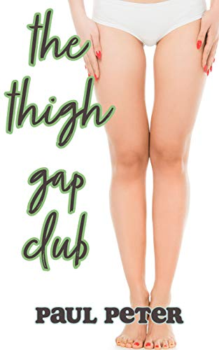 The Thigh Gap Club: a comedic short featuring a sorority and the space between women's legs