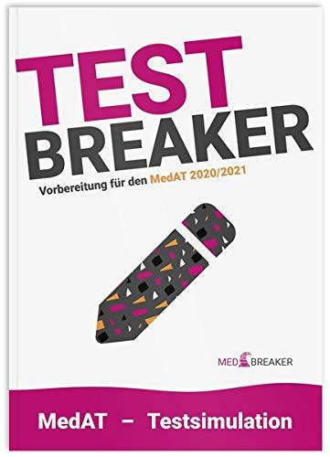 Test-Breaker - MedAT 2020/2021 Simulation und Probetest: Testsimulation für den MedAT-H I MedAT-Z (Test-Aufgaben-Set)