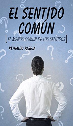 El Sentido Común El Menos Común De Los Sentidos Spanish Edition Kindle Edition By Pareja Reynaldo Health Fitness Dieting Kindle Ebooks