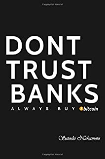 Don't Trust Banks always buy Bitcoin: Funny Cryptocurrency Quote In Doodle Diary Book As Gift For Crypto Coins Lover Who L...