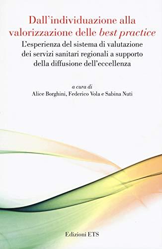 Dall'individuazione alla valorizzazione delle «best practice». L'esperienza del sistema di valutazione dei servizi sanitari regionali a supporto della diffusione dell'eccellenza