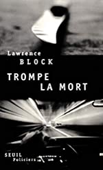 Trompe la mort de Lawrence Block