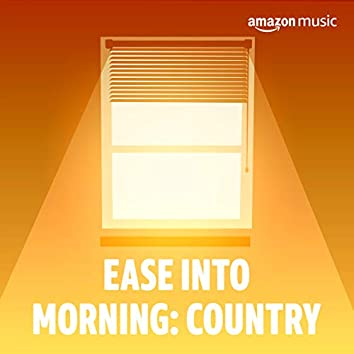 Ease Into Morning: Country