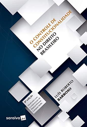 O controle de constitucionalidade no direito brasileiro