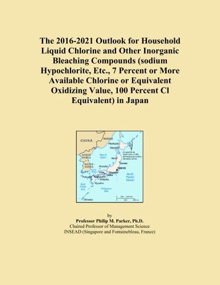 花悪性の改修The 2016-2021 Outlook for Household Liquid Chlorine and Other Inorganic Bleaching Compounds (sodium Hypochlorite, Etc., 7 Percent or More Available Chlorine or Equivalent Oxidizing Value, 100 Percent Cl Equivalent) in Japan