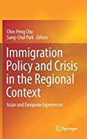 Immigration Policy and Crisis in the Regional Context: Asian and European Experiences
