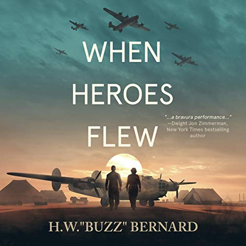 "When Heroes Flew Audiobook By H.W. ""Buzz"" Bernard cover art"
