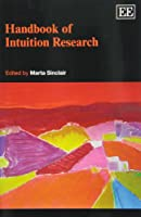 Handbook of Intuition Research (Research Handbooks in Business and Management series)