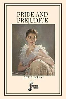 Pride and Prejudice (English Edition) par [Jane Austen, Spectrum Classics, Soner Süren]