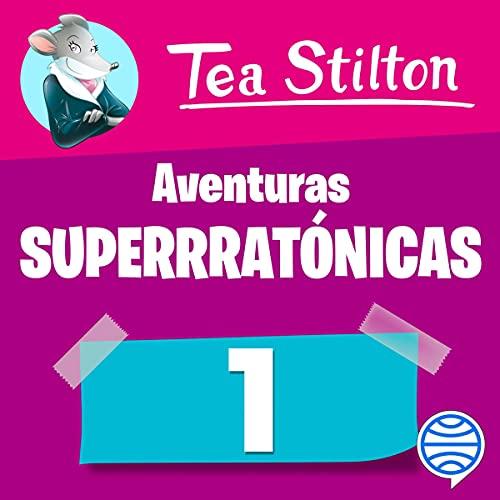 Diseño de la portada del título Las Aventuras más superratónicas de Tea Stilton 1