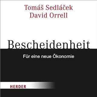 Bescheidenheit     Für eine neue Ökonomie              Autor:                                                                                                                                 Tomás Sedlácek,                                                                                        David Orrell                               Sprecher:                                                                                                                                 Rudolf Guckelsberger                      Spieldauer: 1 Std. und 8 Min.     3 Bewertungen     Gesamt 4,0