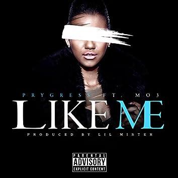 Like Me (feat. Mo3)