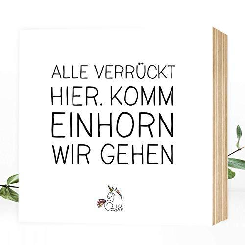 Wunderpixel® Holzbild Komm Einhorn wir gehen - 15x15x2cm zum Hinstellen/Aufhängen, Spruch - schwarz-weißes Holz-Schild Bild Poster Aufsteller zur Deko/als Geschenk Mitbringsel zum Geburtstag etc.