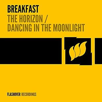 The Horizon / Dancing In The Moonlight