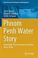 Phnom Penh Water Story: Remarkable Transformation of an Urban Water Utility (Water Resources Development and Management)