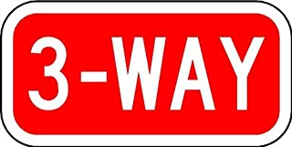 3-Way Sign - 12 X 6 Road Sign. A Real Sign. 10 Year 3M Warranty