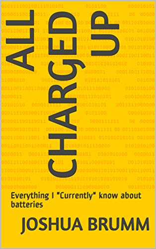 All Charged Up: Everything I